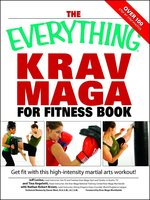 The Everything Krav Maga for Fitness Book: Get fit fast with this high-intensity martial arts workout - Nathan Brown,Jeff Levine,Tina Angelotti