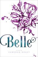 "Belle: A Retelling of ""Beauty and the Beast"" - Cameron Dokey"