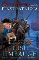Rush Revere and the First Patriots - Rush Limbaugh