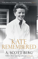 Kate Remembered - A. Scott Berg