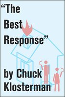 """The Best Response"" - Chuck Klosterman"