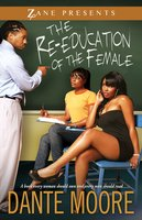 The Re-Education of the Female - Dante Moore