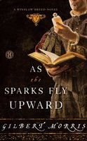 As the Sparks Fly Upward - Gilbert Morris