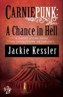 Carniepunk: A Chance in Hell - Jackie Kessler