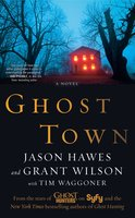 Ghost Town - Jason Hawes,Grant Wilson,Tim Waggoner