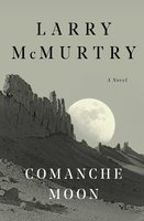 Comanche Moon - Larry McMurtry