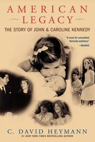 American Legacy: The Story of John and Caroline Kennedy - C. David Heymann