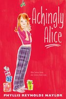 Achingly Alice - Phyllis Reynolds Naylor