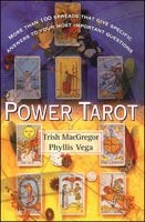 Power Tarot: More Than 100 Spreads That Give Specific Answers to Your Most Important Question - Phyllis Vega,Trish MacGregor