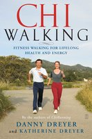 ChiWalking: Fitness Walking for Lifelong Health and Energy - Danny Dreyer,Katherine Dreyer