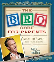 Bro Code for Parents - Barney Stinson