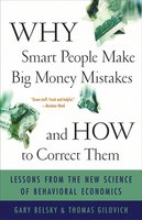 Why Smart People Make Big Money Mistakes and How to Correct Them: Lessons from the Life-Changing Science of Behavioral Economics - Thomas Gilovich,Gary Belsky