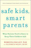 Safe Kids, Smart Parents - Elizabeth Bailey,Rebecca Bailey