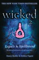 Wicked: Legacy & Spellbound - Nancy Holder,Debbie Viguie