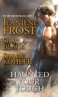 Haunted by Your Touch - Jeaniene Frost,Shayla Black,Sharie Kohler