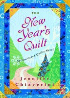 The New Year's Quilt - Jennifer Chiaverini
