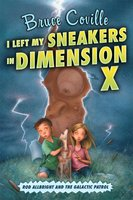 I Left My Sneakers in Dimension X - Bruce Coville