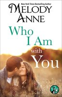 Who I Am with You - Melody Anne