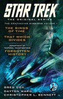 Star Trek: The Original Series: The Continuing Missions, Volume I: The Rings of Time, That Which Divides, DTI: Forgotten History - Dayton Ward,Greg Cox,Christopher L. Bennett