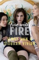 Fire with Fire - Siobhan Vivian,Jenny Han