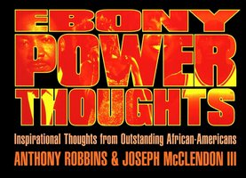 Ebony Power Thoughts: Inspirational Thoughts from Outstanding African-Americans - Tony Robbins,Joseph Mcclendon iii