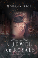 A Jewel for Royals (A Throne for Sisters—Book Five) - Morgan Rice