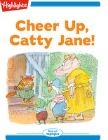 Cheer Up Catty Jane! - Highlights for Children