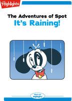 The Adventures of Spot: It's Raining - Highlights for Children