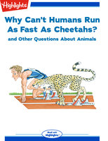 Why Can't Humans Run As Fast As Cheetahs? and Other Questions About Animals - Highlights for Children