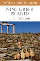 Travels through History - Nine Greek Islands - Travels in the Dodecanese and Cyclades - Julian Worker