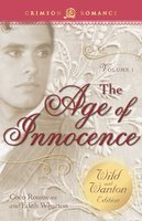 The Age of Innocence: The Wild and Wanton Edition Volume 1 - Edith Wharton, Coco Rousseau