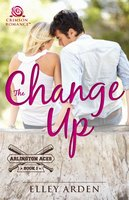The Change Up - Elley Arden