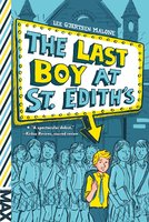 The Last Boy at St. Edith's - Lee Gjertsen Malone