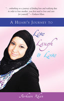 A Hijabi's Journey to Live, Laugh and Love - Farheen Khan
