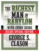 The Richest Man In Babylon with Study Guide: Deluxe Special Edition - George S. Clason,Theresa Puskar