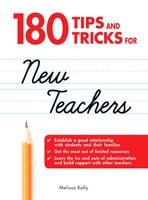180 Tips and Tricks for New Teachers - Melissa Kelly