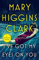 I've Got My Eyes on You - Mary Higgins Clark