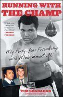 Running with the Champ: My Forty-Year Friendship with Muhammad Ali - Tim Shanahan