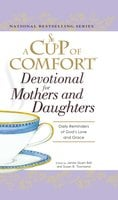 A Cup of Comfort Devotional for Mothers and Daughters: Daily Reminders of God's Love and Grace - James Stuart Bell,Susan B Townsend
