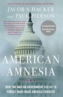 American Amnesia: How the War on Government Led Us to Forget What Made America Prosper - Paul Pierson,Jacob S. Hacker