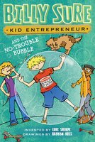 Billy Sure Kid Entrepreneur and the No-Trouble Bubble - Luke Sharpe