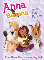 Anna, Banana, and the Puppy Parade - Anica Mrose Rissi