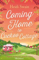 Coming Home to Cuckoo Cottage - Heidi Swain