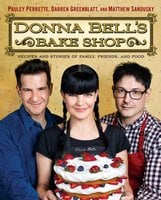 Donna Bell's Bake Shop: Recipes and Stories of Family, Friends, and Food - Pauley Perrette,Darren Greenblatt,Matthew Sandusky