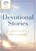 A Cup of Comfort Devotional Stories: Celebrating God's love and mercy - James Stuart