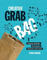 Creative Grab Bag: Inspiring Challenges for Artists, Illustrators and Designers - Ethan Bodnar