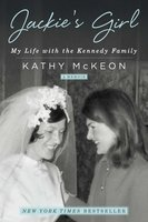 Jackie's Girl: My Life with the Kennedy Family - Kathy McKeon
