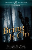 Bring It On - Shelley K. Wall