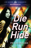 Die Run Hide - PM Kavanaugh