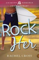 Rock Her - Rachel Cross
